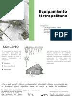 Equipamiento metropolitano