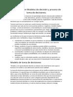 Reporte Sobre Modelos de Decisión y Proceso de Toma de Decisiones