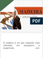 Aplicação Da Madeira