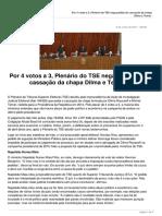 Por 4 Votos a 3 Plenario Do Tse Decide Pela Nao Cassacao Da Chapa Dilma e Temer