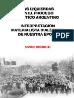 Silvio Frondizi Las izquierdas en el proceso político argentino