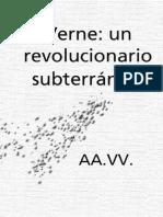 Julio Verne. Un Revolucionario Subterráneo. AA. VV.