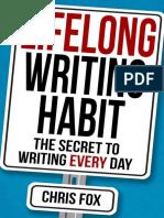 [Chris_Fox]_Lifelong_Writing_Habit_The_Secret_To_(b-ok.org).epub