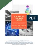 Three Ways to Channel Spirit