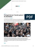"""NOTÍCIA - Portugal Terá Um """"Terceiro Género"""" No Bilhete de Identidade_ – Observador"""