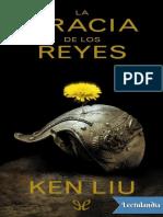 La gracia de los reyes - Ken Liu.pdf