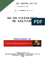 Pe Dr L Rumble (M.S.C) - Só Os Católicos Se Salvam¿ - Edição de 1959 - 32 Págs