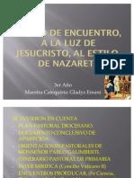Tiempo de Encuentro, a la luz de Jesucristo, al estilo de Nazaret