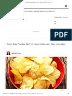 Como Fazer _batata Frita_ No Micro-Ondas Sem Fritar Com Óleo - Vix