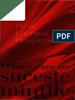 Liiceanu, Gabriel_ Patapievici, H.-R._ Pleșu, Andrei-O idee care ne suceşte minţile-Humanitas (2014).pdf