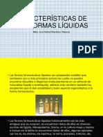 1.- Características de Las Formas Líquidas