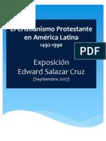 Edward Salazar Cruz.(2017) Reseña Cronologica Sobre La Historia Del Cristianismo Protestanre en America Latina