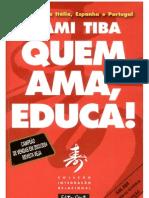 Içami Tiba - Quem Ama Educa