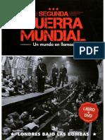 Segunda Guerra Mndial Un Mundo en Llamas - Londres Bajo Las Bombas - Tomo 3
