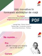 Activitati Inovative in Dezvoltarea Abilitatilor de Viata - Pro Cariere La BizTech 2012