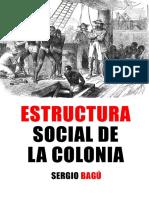 Sergio Bagú - Estructura Social de La Colonia