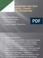 3. Proses Manajemen Dan Non Manajerial, Fungsi –