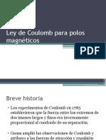 Ley de Coulomb Para Polos Magnéticos