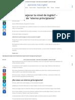 ¿Quieres mejorar tu nivel de inglés_ –cómo salir de _eterno principiante_ - ¡Aprende más inglés!.pdf