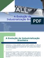 A Evolução Da Industrialização Brasileira