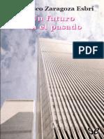 Zaragoza Esbri, Francisco - Un Futuro en El Pasado [6226] (r1.1)