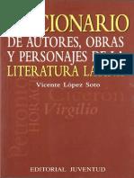 Diccionario de autores, obras y personajes de la literatura latina. Vicente Lopez Soto. Ed. Juventud.pdf
