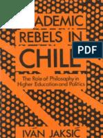 Jaksic, Ivan - Academic Rebels in Chile