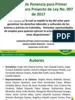 Presentación Ponencia Cámara Pl 097 de 2017 Proyecto Ley de Actores Actores