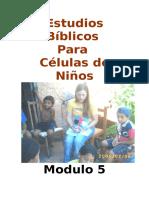 Estudios Biblicos Para Celulas de Ninos - Modulo 5