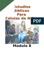 Estudios Biblicos Para Celulas de Ninos - Modulo 8