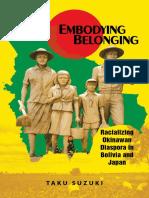 Taku Suzuki Embodying Belonging Racializing Okinawan Diaspora in Bolivia and Japan 2010