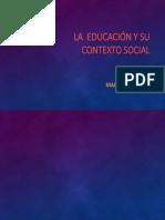 La Educación y Su Contexto Social
