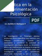 Ética en La Experimentación Psicológica