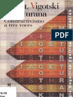 66211281-Piaget-Vigotski-Y-Maturana-Constructivismo-a-Tres-Voces (1).pdf