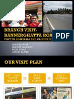 Branch Visit-bannerghatta Road