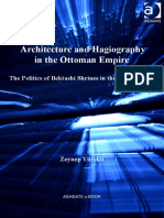 (Birmingham Byzantine and Ottoman Studies) Zeynep Yurekli-Architecture and Hagiography in the Ottoman Empire_ the Politics of Bektashi Shrines in the Classical Age-Variorum (2012)