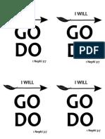 I will GO DO