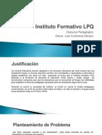 Discurso Pedagogic Instituto Formativo Lpq Oscar Contreras.