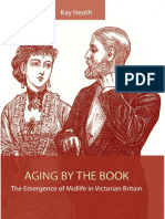 HEATH,Kay. 2009. Aging by the Book - The Emergence of Midlife in Victorian Britain