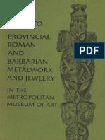 Metropolitan Museum, Guide to provincial Roman and barbarian metalwork.pdf