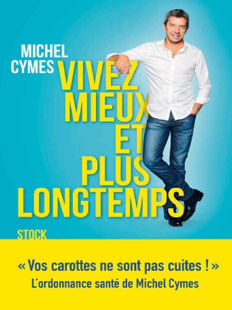 14482da1a95 Michel Cymes - Vivez Mieux Et Plus Longtemps