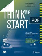 Prof. Achim Kampker, Jürgen Gerdes, Prof. Günther Schuh (Eds.)-Think Big, Start Small_ StreetScooter Die E-mobile Erfolgsstory_ Innovationsprozesse Radikal Effizienter-Springer Berlin Heidelberg (2017