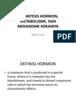 Biosintesis Hormon, Metabolisme, Dan
