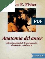 Anatomia Del Amor - Helen E Fisher -w Lectulandia Com