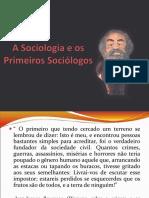 A Sociologia e Os Primeiros Sociólogos