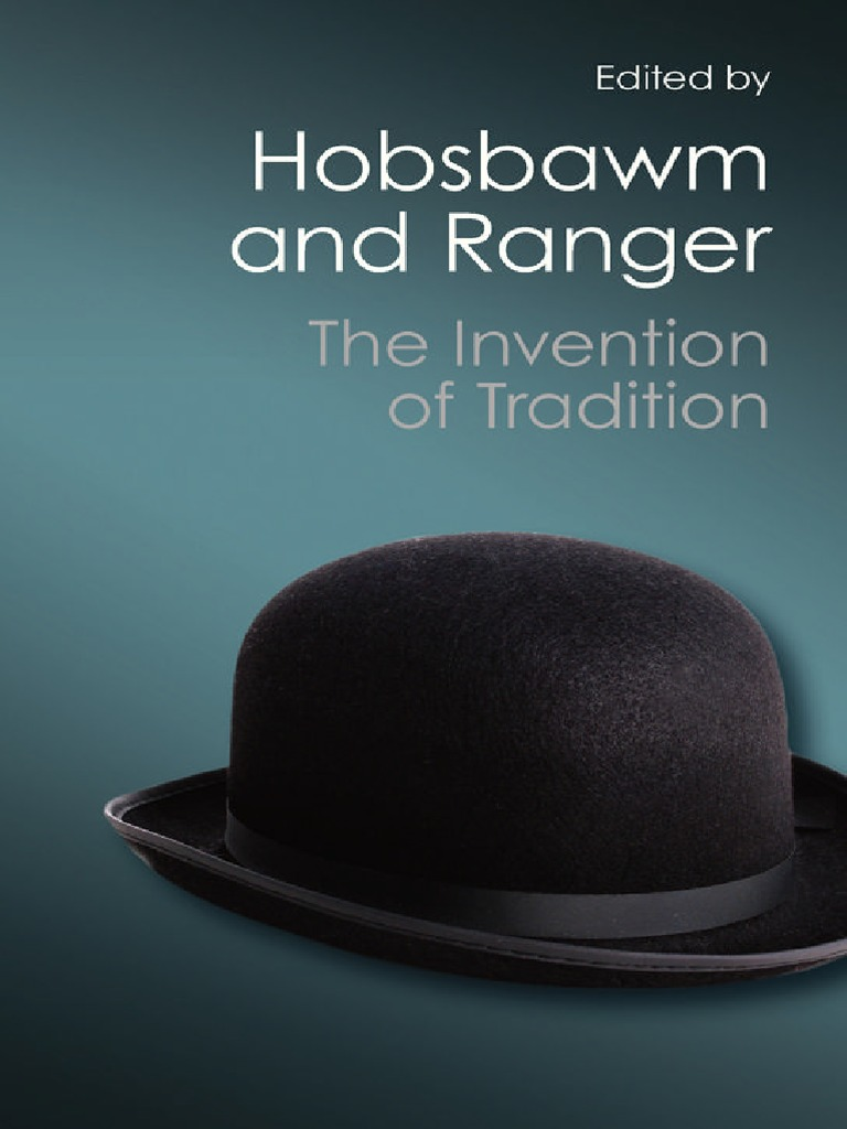ee7a6f35c2171 Hobsbawm and Ranger - The Invention of Tradition