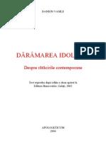 Danion Vasile - Dărâmarea idolilor. Despre rătăcirile contemporane