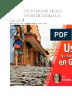 Usuarios y Uso de Redes Sociales en Guatemala Al 2016