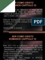 Ser Como Cristo Romanos 12