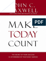 Make Today Count_ the Secret of - John Maxwell